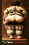 The Obese by Nick Antosca