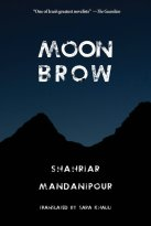 Moon Brow, by Shahriar Mandanipour - 9781632061287 - galley cover.jpg